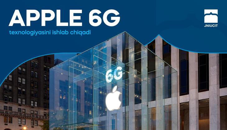 Apple 6G texnologiyasini ishlab chiqadi.